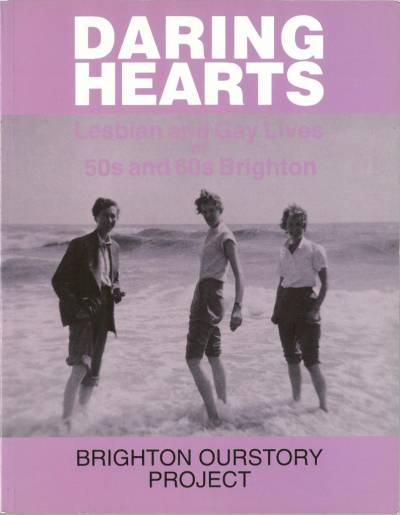 Cover of Daring Hearts: lesbian and gay lives of 50s and 60s Brighton